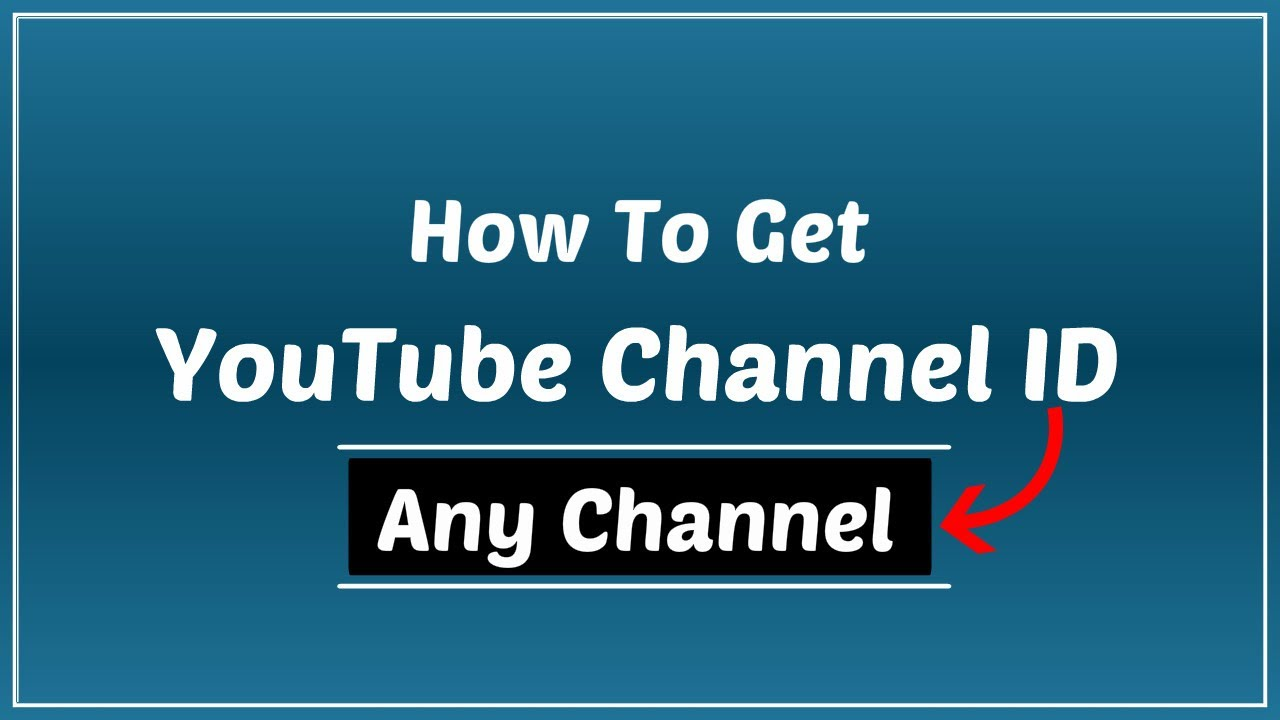b6615209b How To Get YouTube Channel ID of Any Channel - YouTube
