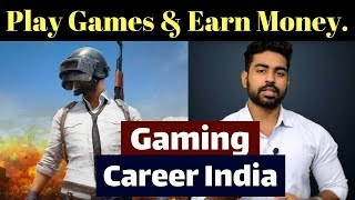 [Gaming Career] Play Games and Earn Money ! | PubG | Fortnite | Praveen Dilliwala