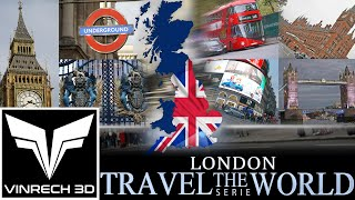 LONDON in England - TRAVEL THE WORLD serie by VINRECH 3D - 4K