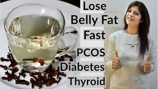Lose Belly Fat Fast   Weight Loss Drink For - Diabetes/PCOS/Thyroid   Laung Tea   In Hindi Clove Tea