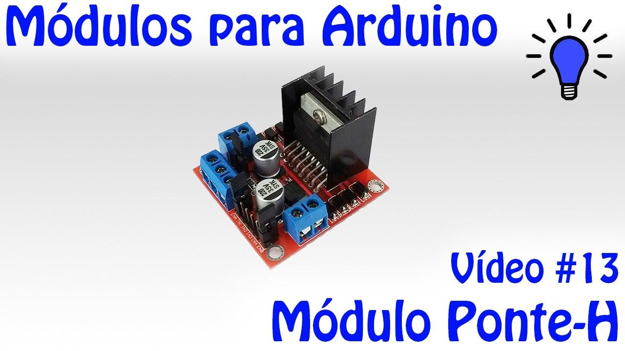 Módulos Para Arduino Vídeo 13 Ponte H L298