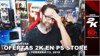 Ofertas 2k en PS Store Febrero 13, 2018
