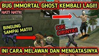 CARA MELAWAN BUG IMMORTAL GHOST || INI CARA MENGATASINYA || FREE FIRE INDONESIA