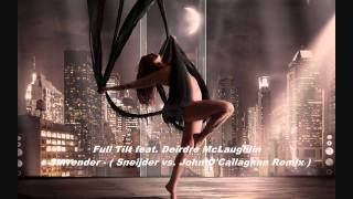 Full Tilt feat. Deirdre McLaughlin - Surrender ( Sneijder vs. John O