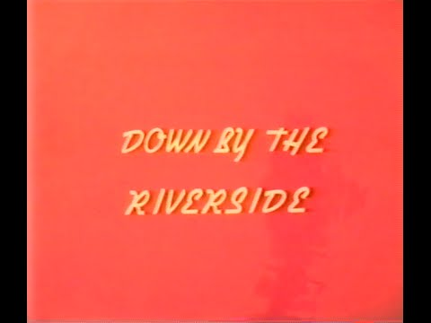 Down By The Riverside 1984