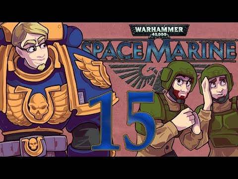 ETA Plays! Space Marine Ep. 015 - Speaking of Plot