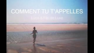 Gambar cover Luca Ryo ft Fils de Luxe - COMMENT TU T'APPELLES
