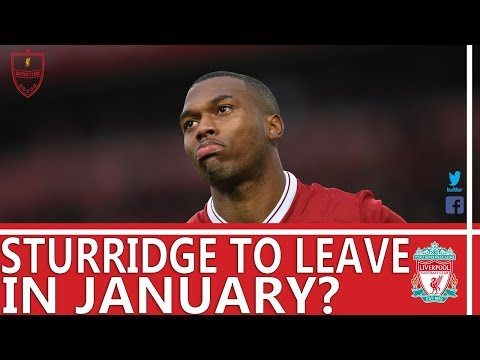 Sturridge To Leave Liverpool In January? | #LFC News
