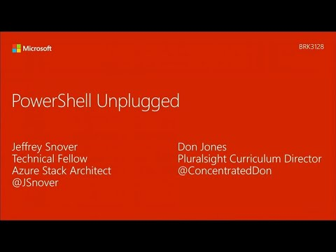 PowerShell Unplugged with Jeffrey Snover and Don Jones - BRK3128