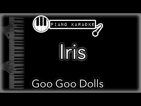 Iris - Goo Goo Dolls - Piano Karaoke