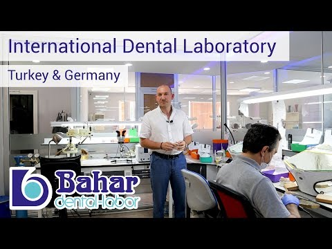 BAHAR - International Dental Laboratory in Istanbul ²⁰¹⁹