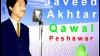 Peshawar se meri khatar By Javeed Akhtar Qawal of Peshawar