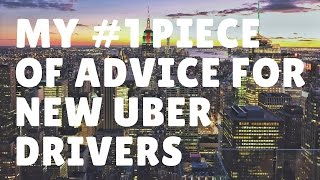 My Number One Piece Of Advice For New Uber Drivers
