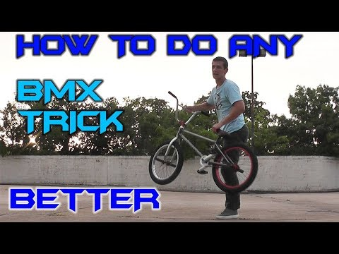 BMX How to do ANY Trick Better!!