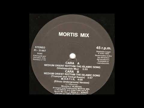 Mortis Mix - Medium Orient Rhythm - The Islamic Song (Unstoppable Mix) (A)