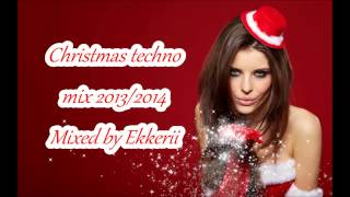 Christmas Techno Mix 2013/2014 (Mixed by Ekkerii)