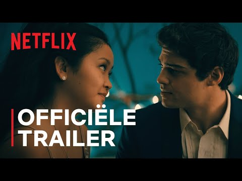 To All the Boys: Always and Forever | Officiële trailer | Netflix