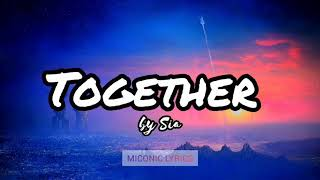 Sia - Together (from the motion picture Music)(Lyrics)