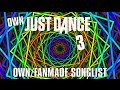 Just Dance Own Fanmade Song List 3 October 2013