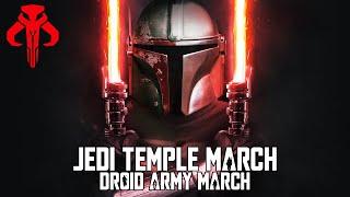 Star Wars: Jedi Temple March x Droid Army March   EPIC MANDALORIAN VERSION