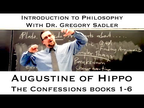 Augustine of Hippo, the Confessions, bks 1-6 - Introduction to Philosophy