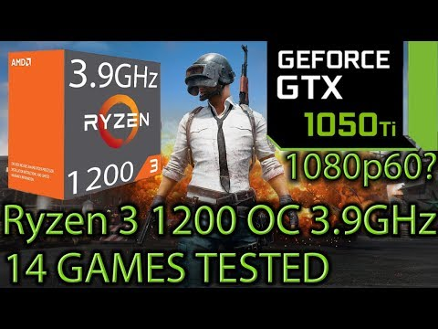 Ryzen 3 1200 OC 3.9GHz paired with a GTX 1050 ti - Enough for 60 FPS at 1080p? - 14 Games Tested