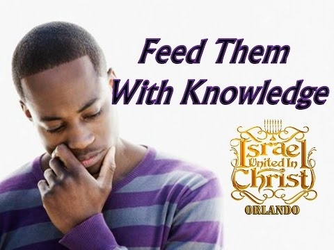 The Israelites: Feed Them With Knowledge