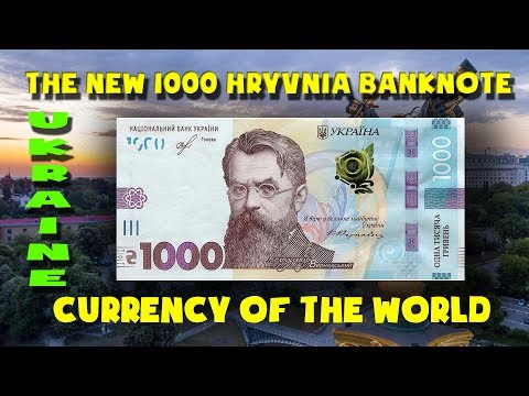 - Currency Of The World - Ukraine. The New Ukrainian 1000 Hryvnia Banknote 2019.