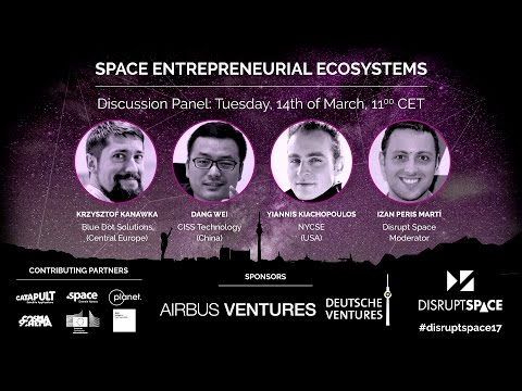 Space Entrepreneurial Ecosystems - Disrupt Space Summit 2017