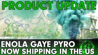 Product Update - Enola Gaye Pyro Redux