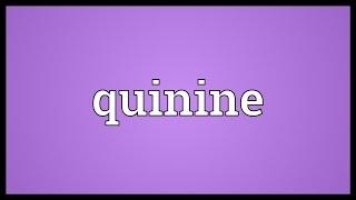 Quinine Meaning