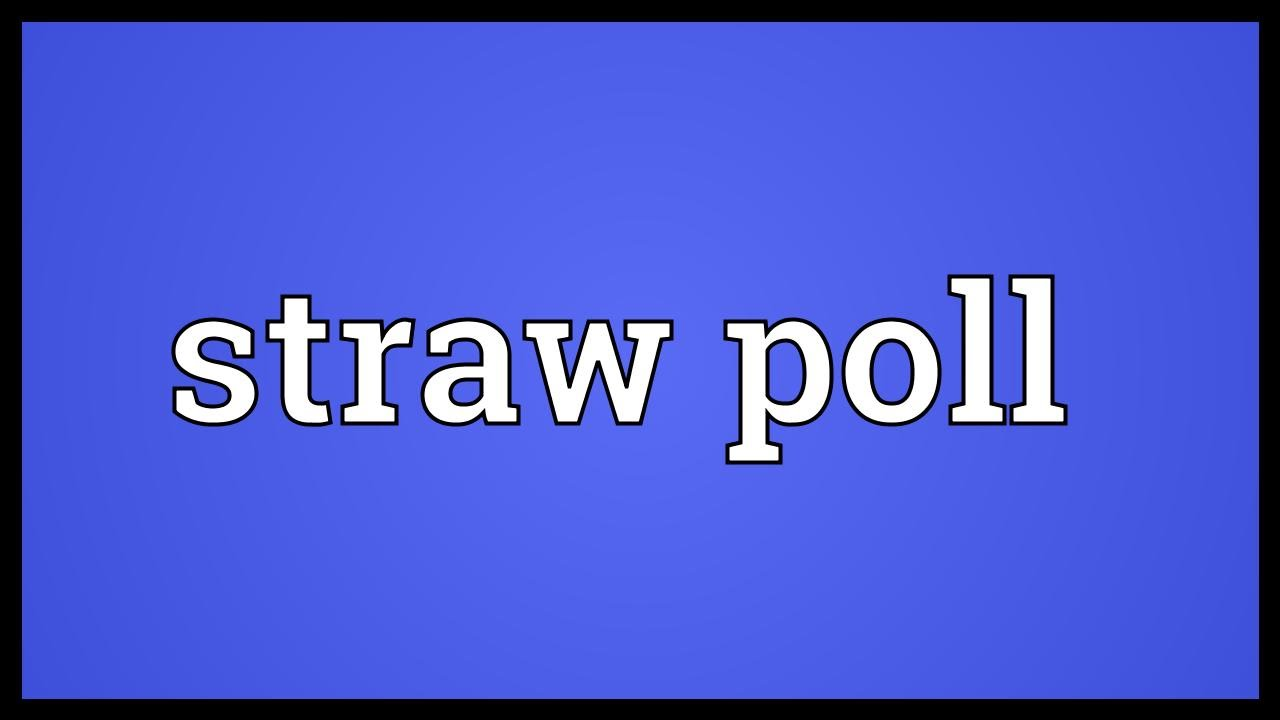 Straw poll Meaning - YouTube