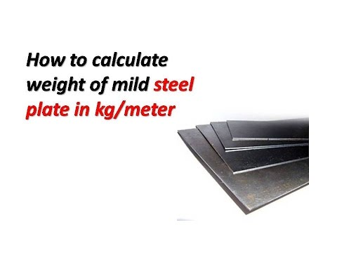 How To Calculate Weight Of Mild Steel Plate In Kg Meter Youtube