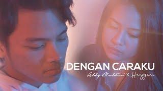 Download Aldy Maldini & Hanggini - Dengan Caraku (By Arsy Widianto & Brisia Jodie) Mp3