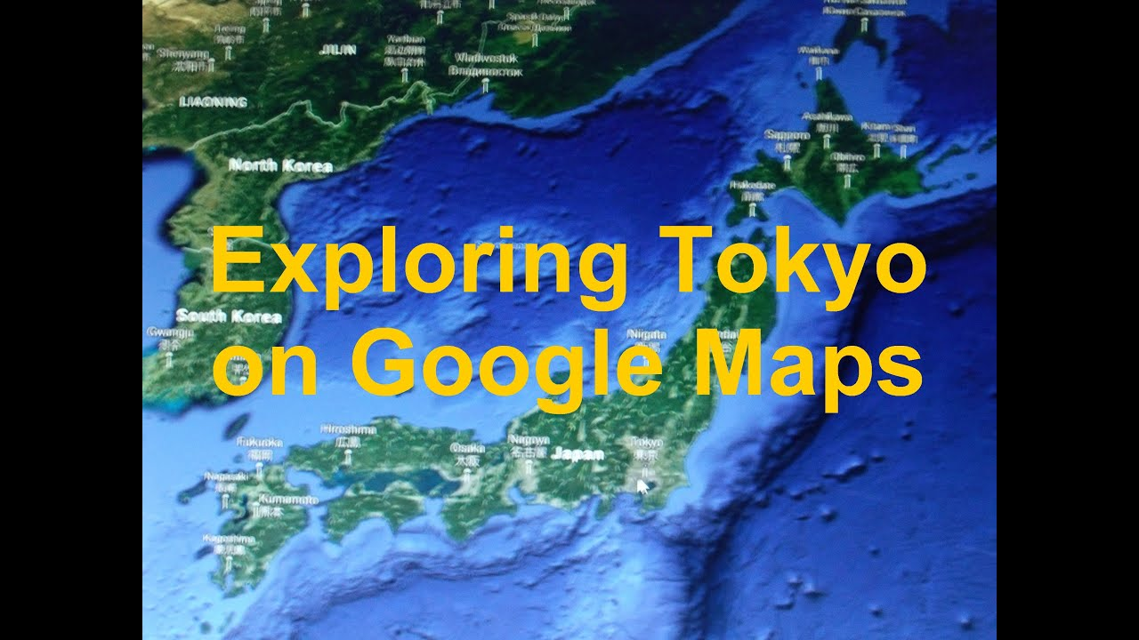 Exploring Tokyo on Google Maps - YouTube