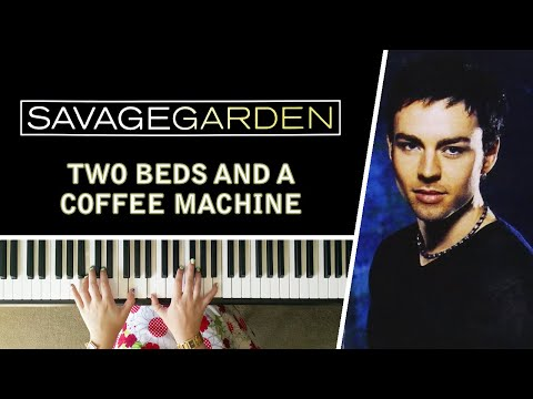 Two Beds And A Coffee Machine by Savage Garden - Piano Cover