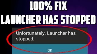 How To Fix Unfortunately Launcher Has Stopped Working