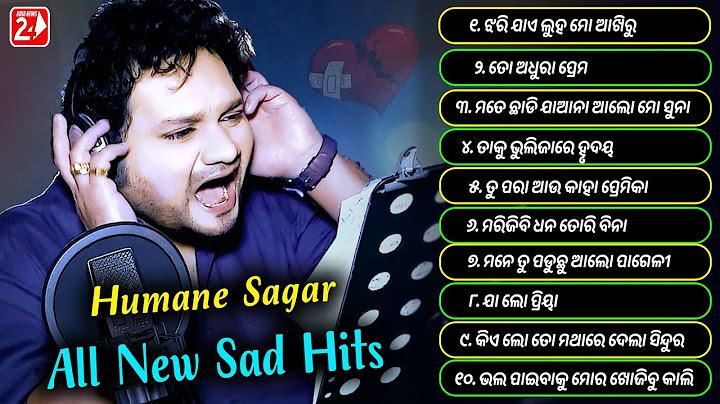 best sad hits of humane sagar  all new sad hits  odia sad song  jukebox  odianews24