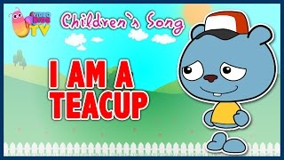 ♫♪ I AM A TEACUP ♫♪ children