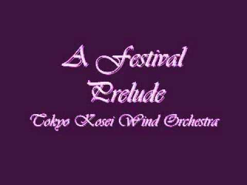 A Festival Prelude Tokyo Kosei Wind Orchestra