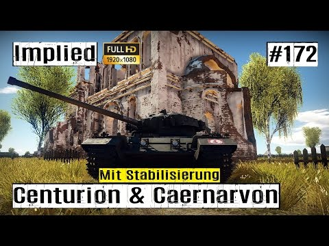 Lets Play War Thunder GF #172 Centurion & Caernarvon im RB GAMEPLAY HD