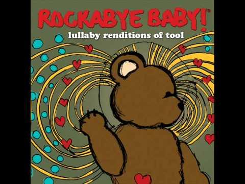 Sober - Lullaby Renditions of Tool - Rockabye Baby!