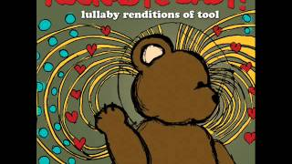 Sober - Lullaby Renditions of Tool - Rockabye Baby!