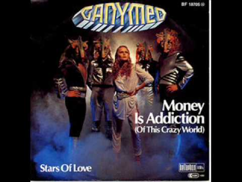 Ganymed Money Is Addiction Of This Crazy World