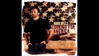 Mark wills-like theres no yesterday