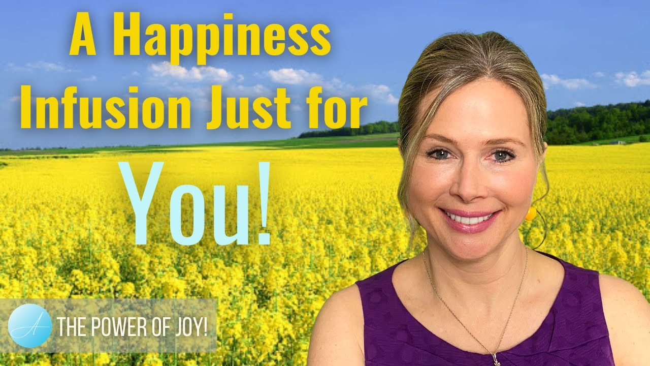 A Happiness Infusion Just for You