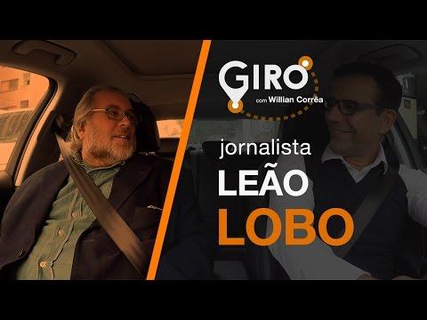 Giro Com Willian Corrêa | Leão Lobo, Jornalista.#26