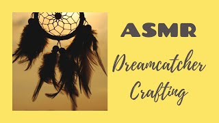 ASMR - Dreamcatcher crafting