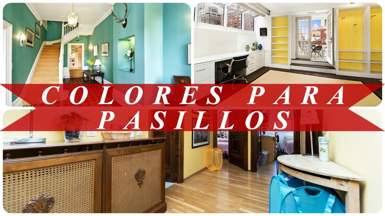 Colores para pasillos youtube for Colores de moda para pintar pasillos