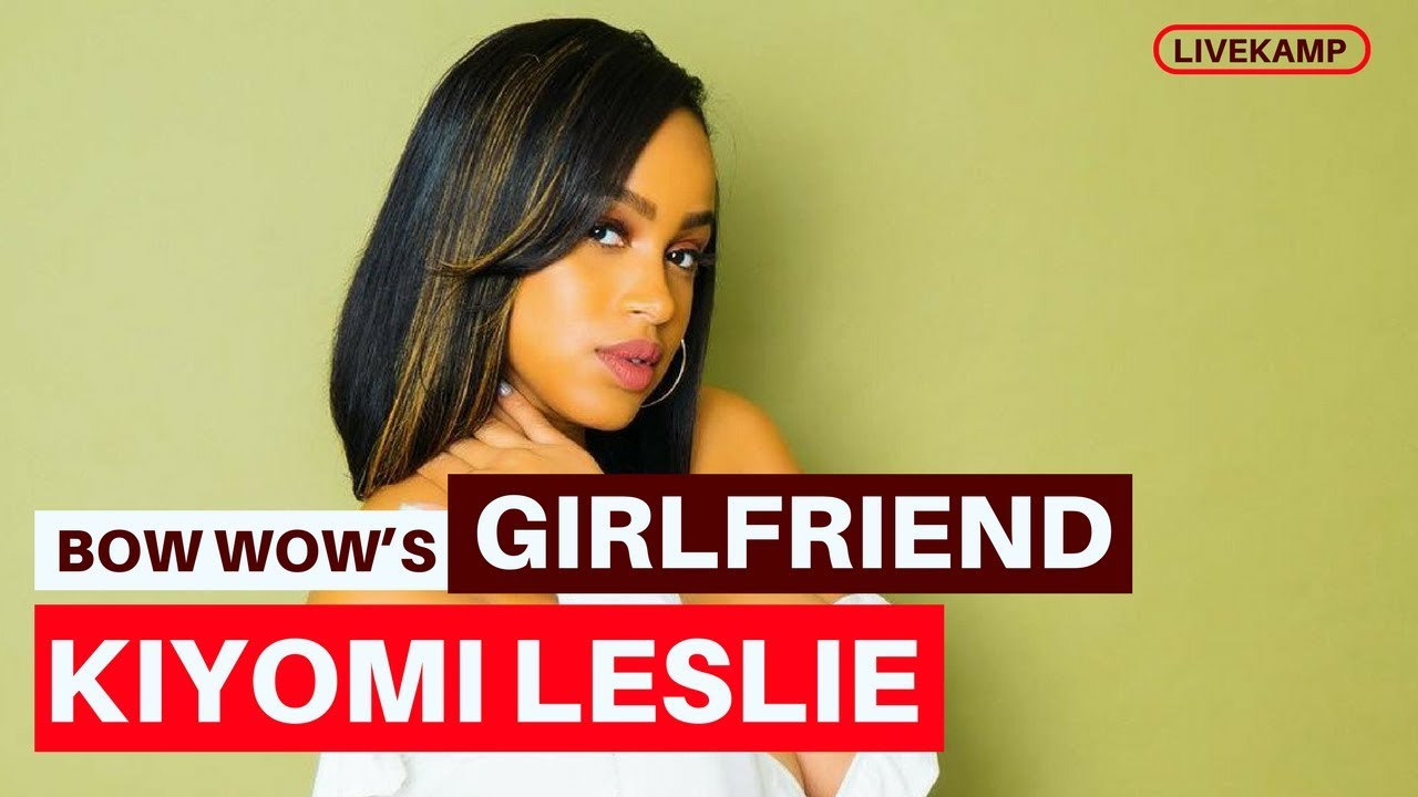 Kiyomi Leslie Wiki: Is Bow Wow's Girlfriend Now His Wife?
